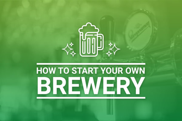 Start Your Own Brewery
